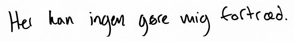 Håndskrift: Her kan ingen gøre dig fortræd.