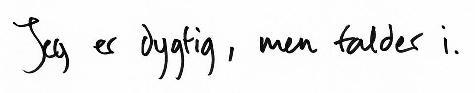 Håndskrift9:Jeg er dygtig, men falder i