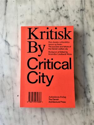 Bogen 'Kritisk By' er udgivet af Arkitektens Forlag, april 2019. Debatbogen diskuterer gennem essays, billeder og interviews med arkitekter og byforskere den danske velfærdsby anno 2019.
