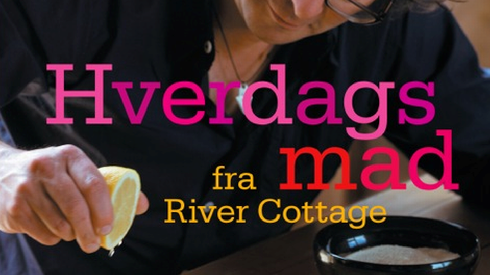 5 hjerter til River Cottage's hverdagsmad på højt plan ...